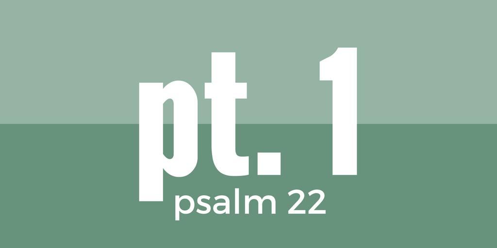 psalm-22-pt1