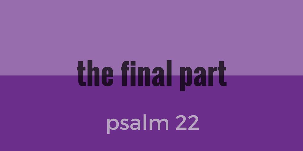 psalm 22 pt5