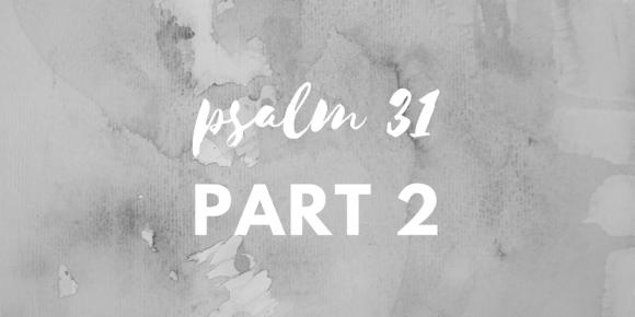 psalm 31 pt2